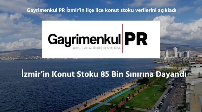 İzmir'in Konut Stoku 85 Binlere Dayandı