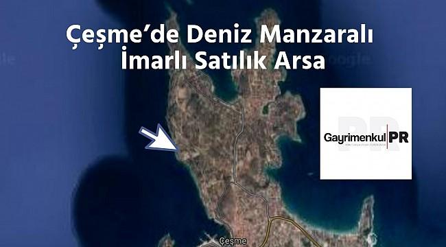 Çeşme'de Deniz Manzaralı İmarlı Satılık Arsa