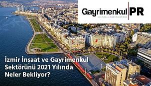 İzmir İnşaat ve Gayrimenkul Sektöründe 2021 Yılında Neler Olacak?